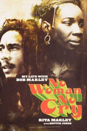 No Woman No Cry : My Life with Bob Marley - Rita Marley
