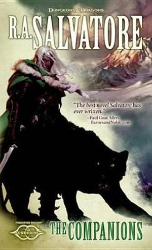 The Companions : The Sundering: (Dungeons & Dragons: Forgotten Realms: The Sundering): Book I - R. A. Salvatore