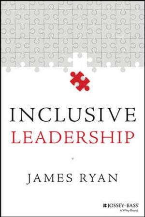 Inclusive Leadership (Jossey-Bass Leadership Library in Education) James Ryan