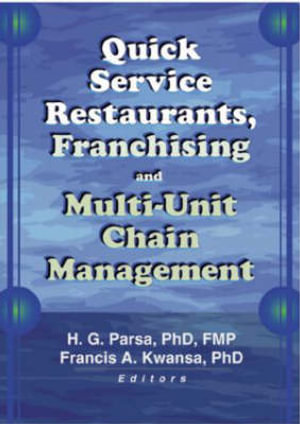 Quick Service Restaurants, Franchising, and Multi-Unit Chain Management - Francis A. Kwansa