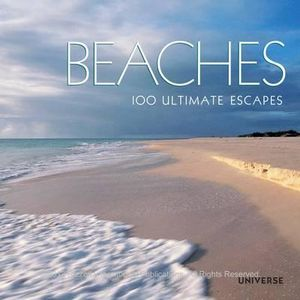 Beaches : 100 Ultimate Escapes - Sabrina Talarico