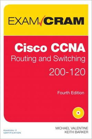 CCNA Routing and Switching 200-120 Exam Cram : Exam Cram (Pearson) - Michael Valentine