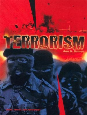 Terrorism : Crime, Justice and Punishment Ser. - Ann Graham Gaines