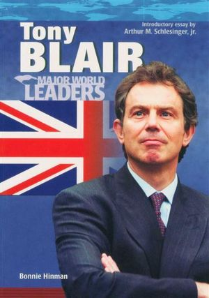 Tony Blair : Major World Leaders - Bonnie Hinman