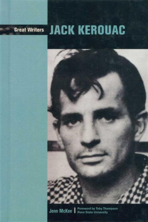 Jack Kerouac : Great Writers - Jenn McKee