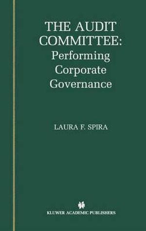 The Audit Committee : Performing Corporate Governance - Laura F. Spira