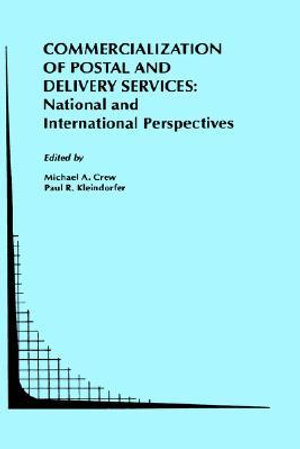 Commercialization of Postal and Delivery Services : National and International Perspectives - Michael A. Crew