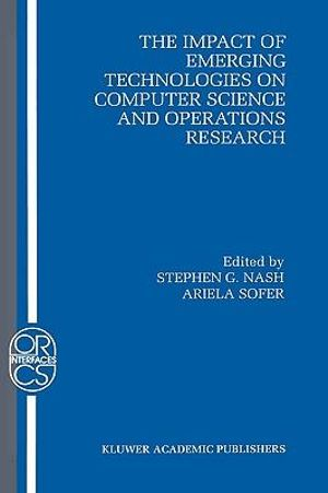 The Impact of Emerging Technologies on Computer Science and Operations Research - Stephen G. Nash