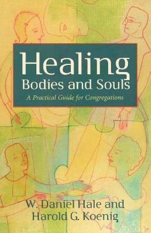 Healing-Bodies-and-Souls-By-W-Daniel-Hale-NEW