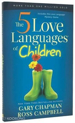 The 5 Love Languages of Children - Gary Chapman