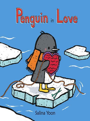 Penguin in Love - Salina Yoon