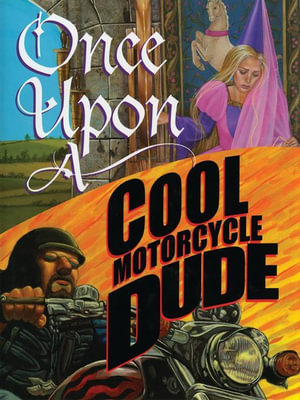Once Upon a Cool Motorcycle Dude - Kevin O'Malley