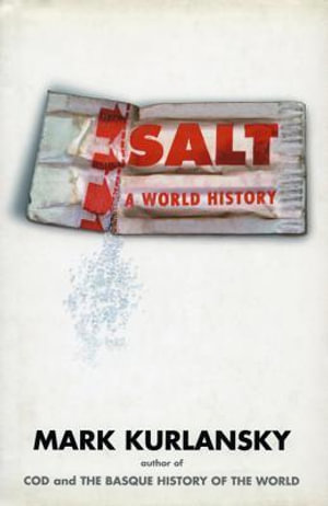 Salt : A World History - Mark Kurlansky