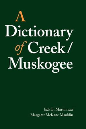 A Dictionary of Creek/Muskogee - Jack B. Martin