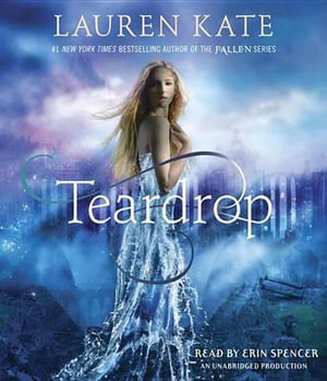 Teardrop : Teardrop Trilogy - Lauren Kate
