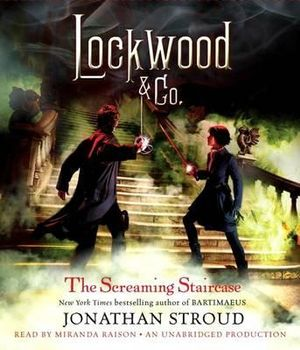 The Screaming Staircase : Lockwood & Co. Book 1 - Jonathan Stroud
