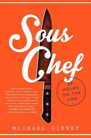 Sous Chef : 24 Hours on the Line - Michael Gibney