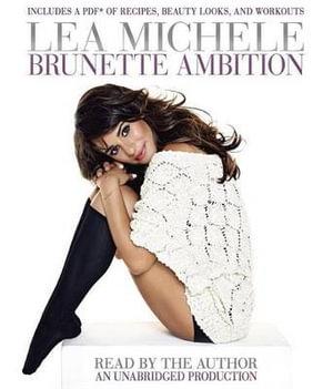 Brunette Ambition - Lea Michele