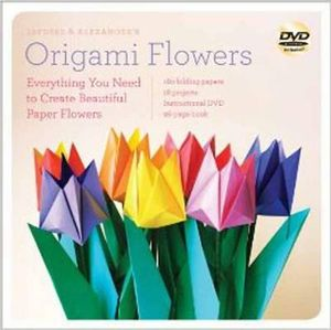 Lafosse and Alexander's Origami Flowers Kit : Everything You Need to Create Beautiful Paper Flowers - Michael G. LaFosse