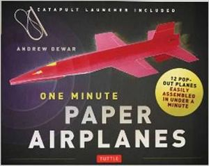 One Minute Paper Airplanes Kit : 12 Pop-Out Planes Easily Assembled in Under a Minute - Andrew Dewar