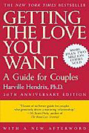 Getting the Love You Want : A Guide for Couples - Harville Hendrix