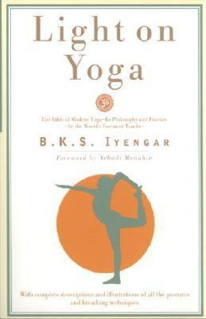 Light on Yoga - B. K. S. Iyengar