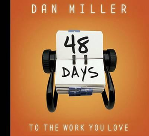 48 Days to the Work You Love - Dan Miller