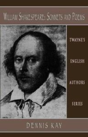 William Shakespeare : Sonnets and Poems - Dennis Kay