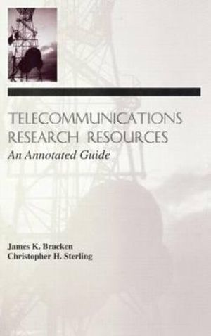 Telecommunications Research Resources : An Annotated Guide - James K. Bracken