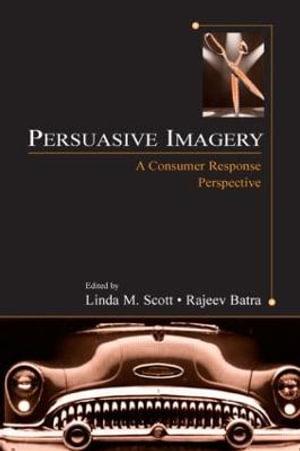 Persuasive Imagery : A Consumer Response Perspective - Linda M. Scott