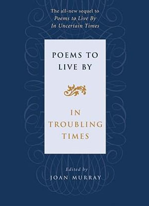 Poems to Live by : In Troubling Times - Joan Murray