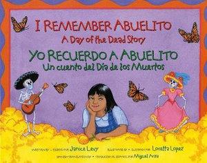 I Remember Abuelito: A Day of the Dead Story: Yo Recuerdo Abuelito: Un Cuento del Dia de los Muerdos (Albert Whitman Prairie Books) (Spanish and English Edition) Janice Levy, Loretta Lopez and Miguel Arisa