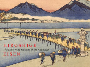 Hiroshige : The Sixty-Nine Stations of the Kisokaido - Sebastian Izzard