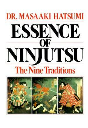 Essence of Ninjutsu : The Nine Traditions - Masaaki Hatsumi