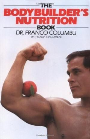 The Bodybuilder's Nutrition Book - Franco Columbu