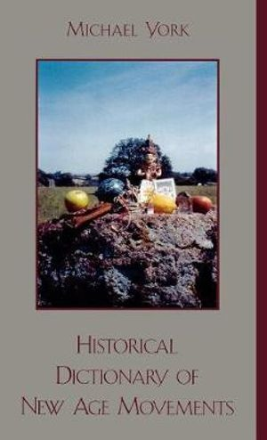 Historical Dictionary of New Age Movements Michael York