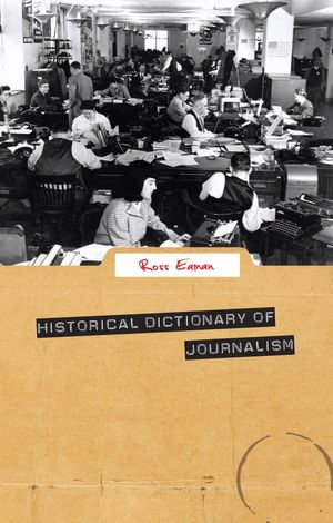 The A to Z of Journalism - Ross Allan Eaman