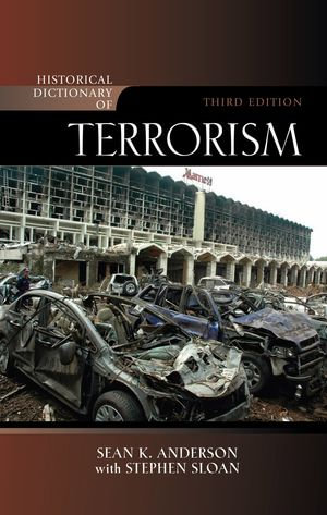 Historical Dictionary of Terrorism - Sean K. Anderson