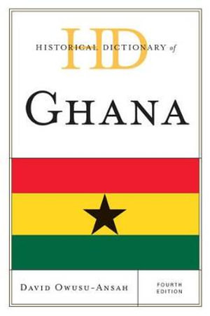 Historical Dictionary of Ghana - David Owusu-Ansah