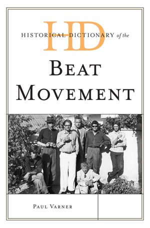 Historical Dictionary of the Beat Movement - Paul Varner