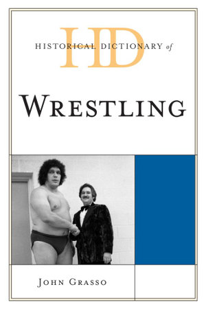 Historical Dictionary of Wrestling - John Grasso