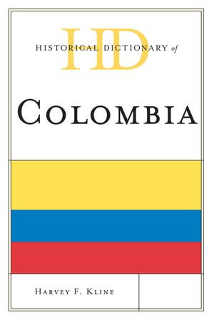 Historical Dictionary of Colombia - Harvey F. Kline