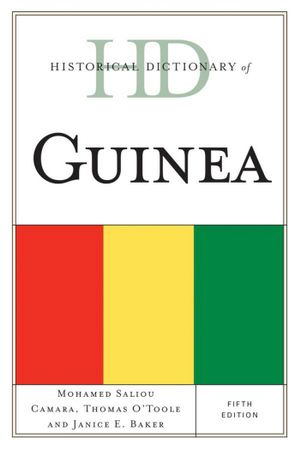 Historical Dictionary of Guinea - Mohamed Saliou Camara