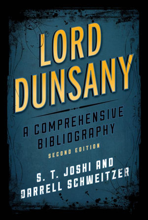 Lord Dunsany : A Comprehensive Bibliography - S. T. Joshi