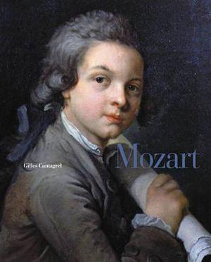 Mozart : Letters and Manuscripts - Gilles Cantagrel