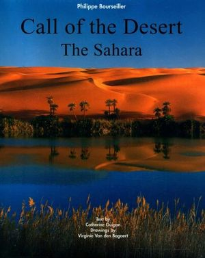 Call of the Desert  : The Sahara - Catherine Guigon