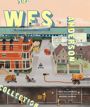 The Wes Anderson Collection - Matt Zoller Seitz