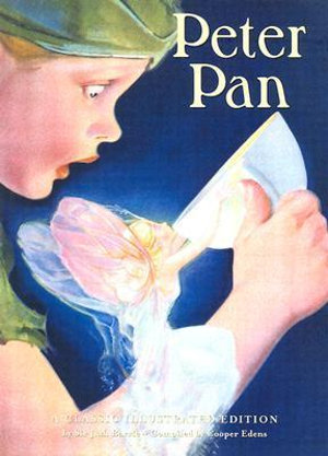 Peter Pan : A Classic Illustrated Edition - J. M. Barrie