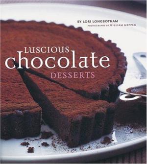 Luscious Chocolate Desserts - Lori Longbotham