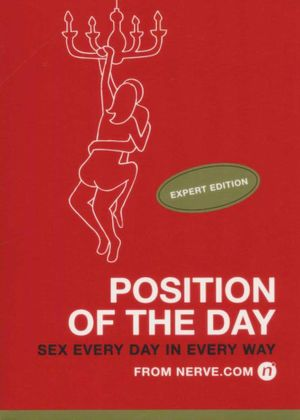 Position of the Day Expert Edition : Sex Every Day in Every Way - Nerve.com